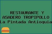 RESTAURANTE Y ASADERO TROPIPOLLO La Pintada Antioquia