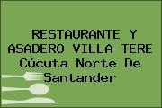RESTAURANTE Y ASADERO VILLA TERE Cúcuta Norte De Santander