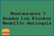 Restaurante Y Asados Los Kioskos Medellín Antioquia