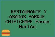 RESTAURANTE Y ASADOS PARQUE CHIPICHAPE Pasto Nariño