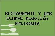 RESTAURANTE Y BAR OCHAVE Medellín Antioquia