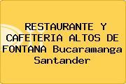 RESTAURANTE Y CAFETERIA ALTOS DE FONTANA Bucaramanga Santander