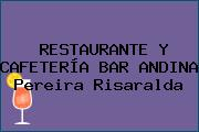 RESTAURANTE Y CAFETERÍA BAR ANDINA Pereira Risaralda