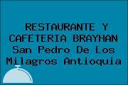 RESTAURANTE Y CAFETERIA BRAYHAN San Pedro De Los Milagros Antioquia