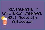RESTAURANTE Y CAFETERIA CARNAVAL NO.1 Medellín Antioquia