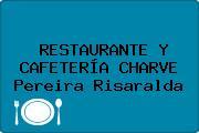 RESTAURANTE Y CAFETERÍA CHARVE Pereira Risaralda