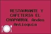 RESTAURANTE Y CAFETERIA EL CHAPARRAL Andes Antioquia