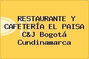 RESTAURANTE Y CAFETERÍA EL PAISA C&J Bogotá Cundinamarca
