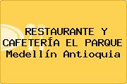 RESTAURANTE Y CAFETERÍA EL PARQUE Medellín Antioquia