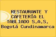 RESTAURANTE Y CAFETERÍA EL TABLIADO S.A.S. Bogotá Cundinamarca