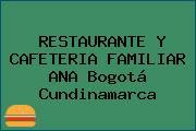 RESTAURANTE Y CAFETERIA FAMILIAR ANA Bogotá Cundinamarca