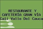 RESTAURANTE Y CAFETERÍA GRAN VÍA Cali Valle Del Cauca