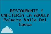 RESTAURANTE Y CAFETERÍA LA ABUELA Palmira Valle Del Cauca