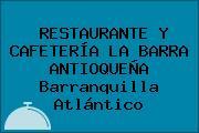 RESTAURANTE Y CAFETERÍA LA BARRA ANTIOQUEÑA Barranquilla Atlántico