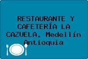 RESTAURANTE Y CAFETERÍA LA CAZUELA. Medellín Antioquia
