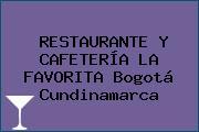 RESTAURANTE Y CAFETERÍA LA FAVORITA Bogotá Cundinamarca