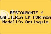 RESTAURANTE Y CAFETERIA LA PORTADA Medellín Antioquia