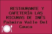 RESTAURANTE Y CAFETERÍA LAS RICURAS DE INÉS Palmira Valle Del Cauca