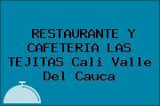RESTAURANTE Y CAFETERIA LAS TEJITAS Cali Valle Del Cauca
