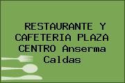 RESTAURANTE Y CAFETERIA PLAZA CENTRO Anserma Caldas