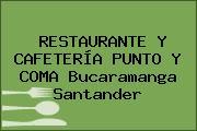 RESTAURANTE Y CAFETERÍA PUNTO Y COMA Bucaramanga Santander