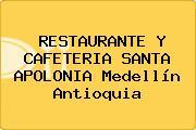 RESTAURANTE Y CAFETERIA SANTA APOLONIA Medellín Antioquia