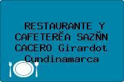 RESTAURANTE Y CAFETERÌA SAZÒN CACERO Girardot Cundinamarca