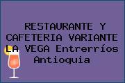 RESTAURANTE Y CAFETERIA VARIANTE LA VEGA Entrerríos Antioquia