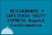 RESTAURANTE Y CAFETERÍA YAITY EXPRESS Bogotá Cundinamarca
