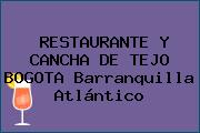 RESTAURANTE Y CANCHA DE TEJO BOGOTA Barranquilla Atlántico
