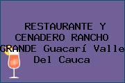 RESTAURANTE Y CENADERO RANCHO GRANDE Guacarí Valle Del Cauca