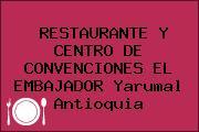 RESTAURANTE Y CENTRO DE CONVENCIONES EL EMBAJADOR Yarumal Antioquia
