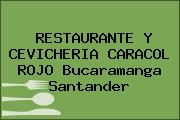 RESTAURANTE Y CEVICHERIA CARACOL ROJO Bucaramanga Santander