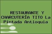 RESTAURANTE Y CHARCUTERÍA TITO La Pintada Antioquia