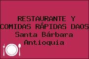 RESTAURANTE Y COMIDAS RÁPIDAS DAOS Santa Bárbara Antioquia