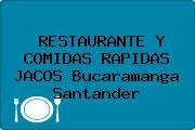 RESTAURANTE Y COMIDAS RAPIDAS JACOS Bucaramanga Santander