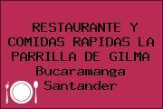 RESTAURANTE Y COMIDAS RAPIDAS LA PARRILLA DE GILMA Bucaramanga Santander