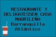 RESTAURANTE Y DELIKATESSEN CASA MADRILEÑA Barranquilla Atlántico