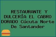 RESTAURANTE Y DULCERÍA EL CABRO DORADO Cúcuta Norte De Santander