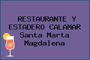 RESTAURANTE Y ESTADERO CALAMAR Santa Marta Magdalena