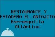 RESTAURANTE Y ESTADERO EL ANTOJITO Barranquilla Atlántico