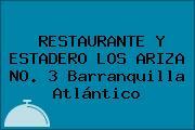 RESTAURANTE Y ESTADERO LOS ARIZA NO. 3 Barranquilla Atlántico