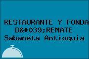 RESTAURANTE Y FONDA D'REMATE Sabaneta Antioquia