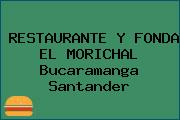 RESTAURANTE Y FONDA EL MORICHAL Bucaramanga Santander