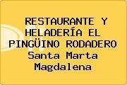 RESTAURANTE Y HELADERÍA EL PINGÜINO RODADERO Santa Marta Magdalena