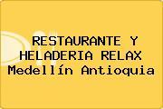 RESTAURANTE Y HELADERIA RELAX Medellín Antioquia