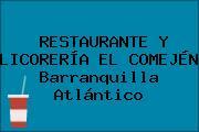 RESTAURANTE Y LICORERÍA EL COMEJÉN Barranquilla Atlántico