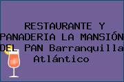 RESTAURANTE Y PANADERIA LA MANSIÓN DEL PAN Barranquilla Atlántico