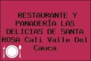 RESTAURANTE Y PANADERÍA LAS DELICIAS DE SANTA ROSA Cali Valle Del Cauca