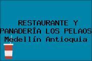 RESTAURANTE Y PANADERÍA LOS PELAOS Medellín Antioquia
